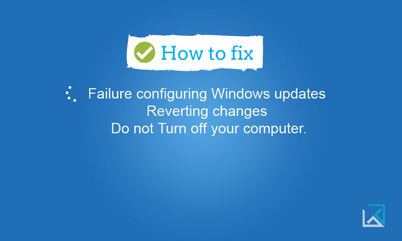 Failure configuring windows updates reverting changes windows fix